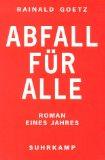 Rainald Goetz: Abfall für Alle