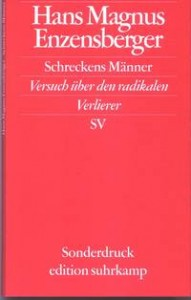 Hans Magnus Enzensberger: Schreckens Männer - Versuch über den radikalen Verlierer