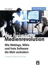 Erik Möller: Die heimliche Medienrevolution