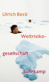 Ulrich Beck: Weltrisikogesellschaft