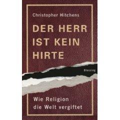 Christopher Hitchens: Der Herr ist kein Hirte