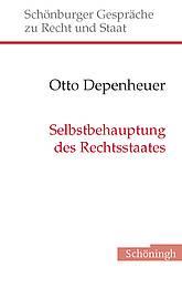 Otto Depenheuer: Selbstbehauptung des Rechtsstaates