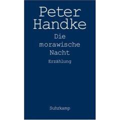 Peter Handke: Die morawische Nacht