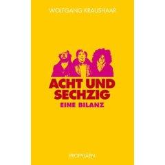Wolfgang Kraushaar: Achtundsechzig - Eine Bilanz