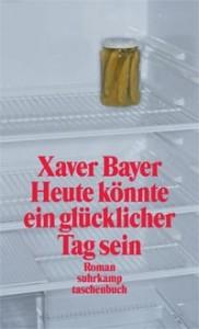 Xaver Bayer: Heute könnte ein glücklicher Tag sein