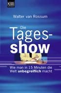 Walter van Rossum: Die Tagesshow