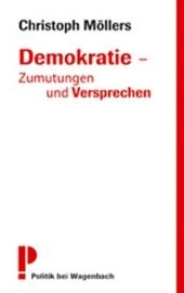 Christoph Möllers: Demokratie - Zumutungen und Versprechen