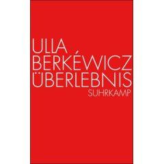 Ulla Berkéwicz: Überlebnis