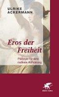 Ulrike Ackermann: Eros der Freiheit