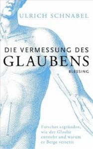 Ulrich Schnabel: Die Vermessung des Glaubens