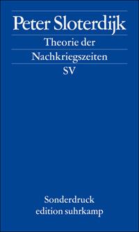 Peter Sloterdijk: Theorie der Nachkriegszeiten