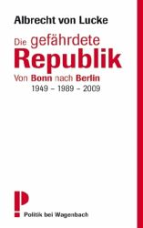 Albrecht von Lucke: Die gefährdete Republik