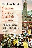 Kay Peter Jankrift: Henker, Huren, Handelsherren