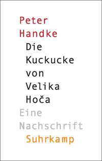 Peter Handke: Die Kuckucke von Velika Hoča