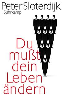 Peter Sloterdijk: Du mußt dein Leben ändern