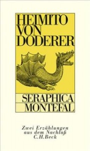 Heimito von Doderer: Seraphica - Montefal