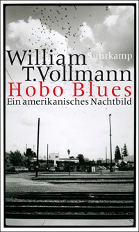 William T. Vollmann: Hobo Blues