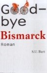 S. U. Bart: Goodbye Bismarck