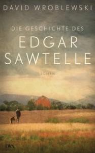 David Wroblewski: Die Geschichte des Edgar Sawtelle