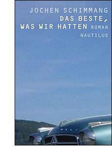 Jochen Schimmang: Das Beste was wir hatten