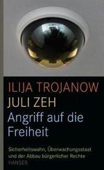 Ilija Trojanow / Juli Zeh: Angriff auf die Freiheit