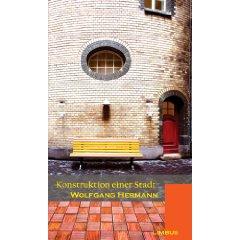 Wolfgang Hermann: Konstruktion einer Stadt