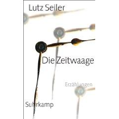 Lutz Seiler: Die Zeitwaage