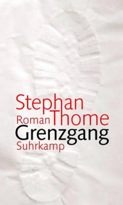 Stephan Thome: Grenzgang