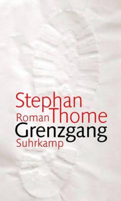 Stephan Thome: Grenzgang
