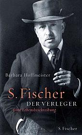 Barbara Hoffmeister: S. Fischer - Der Verleger