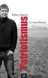 Robert Habeck: Patriotismus - Ein linkes Plädoyer