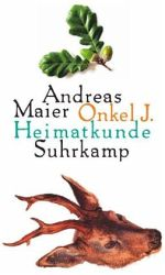 Andreas Maier: Onkel J.