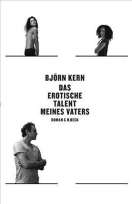 Björn Kern: Das erotische Talent meines Vaters