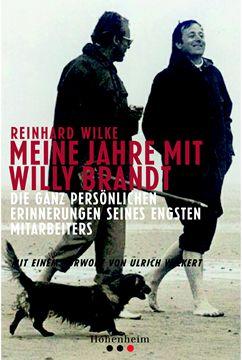 Reinhard Wilke: Meine Jahre mit Willy Brandt