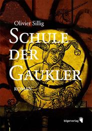 Olivier Sillig: Schule der Gaukler