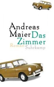 Andreas Maier: Das Zimmer