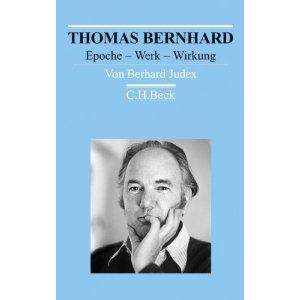 Bernhard Judex: Thomas Bernhard. Epoche – Werk - Wirkung