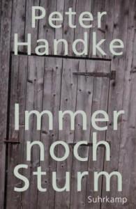 Peter Handke: Immer noch Sturm