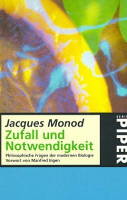 Jacques Monod: Zufall und Notwendigkeit