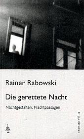 Rainer Rabowski: Die gerettete Nacht