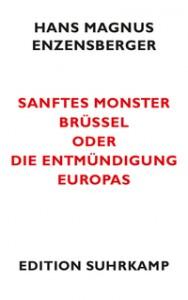 Hans Magnus Enzensberger: Sanftes Monster Brüssel