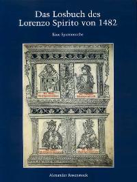 Alexander Rosenstock: Das Losbuch des Lorenzo Spirito von 1482