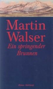 Martin Walser: Ein springender Brunnen
