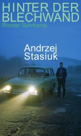 Andrzej Stasiuk: Hinter der Blechwand