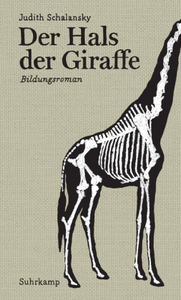 Judith Schalansky: Der Hals der Giraffe