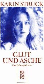 Karin Struck: Glut und Asche