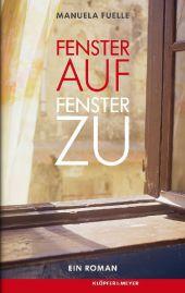 Manuela Fuelle: Fenster auf, Fenster zu