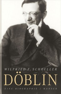 Wilfried F. Schoeller: Alfred Döblin. Eine Biographie