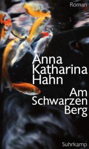 Anna Katharina Hahn: Am Schwarzen Berg