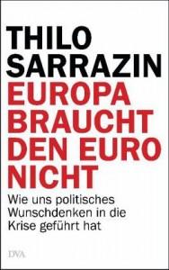 Thilo Sarrazin: Deutschland braucht den Euro nicht